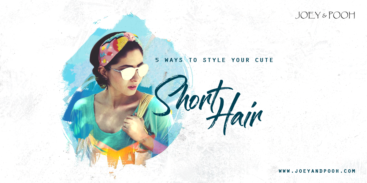 5 Ways To Style Your Cute Short Hair