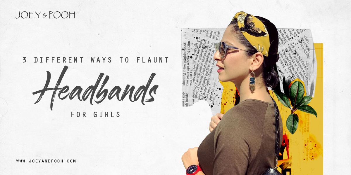 3 Different Ways to Flaunt Headbands for Girls