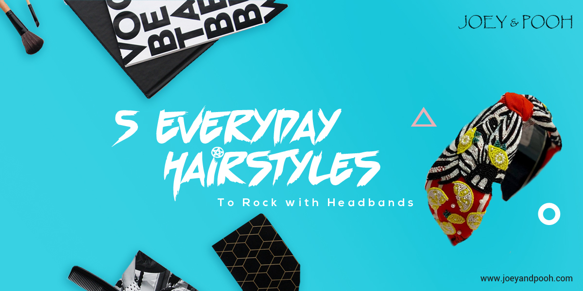 5 Everyday Hairstyles to Rock with Headbands