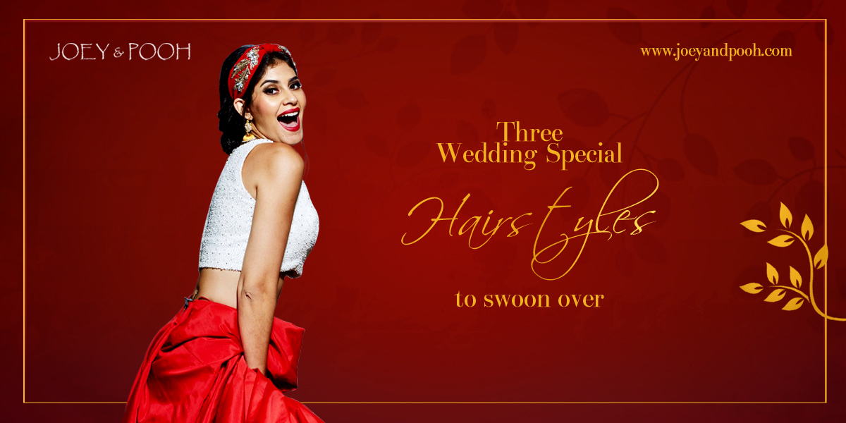 Three Wedding Special Hairstyles to Swoon Over
