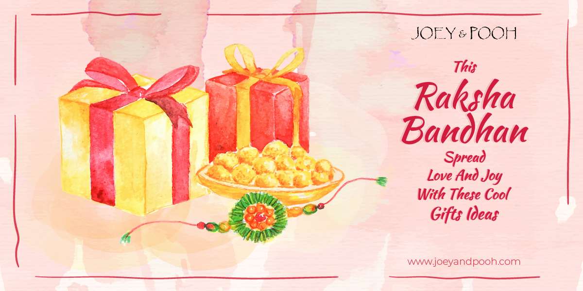 This Raksha Bandhan Spread Love and Joy With These Cool Gifts Ideas